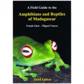 Chimaira A Field Guide to the Amphibians & Reptiles of Madagascar
