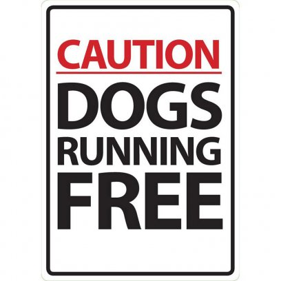 Beware Sign: Dog Running Free